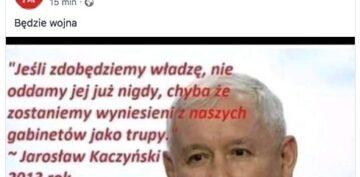 """""""Jeśli zdobędziemy władzę, nie oddamy jej już nigdy (..)"""" czy to powiedział Jarosław Kaczyński?"""