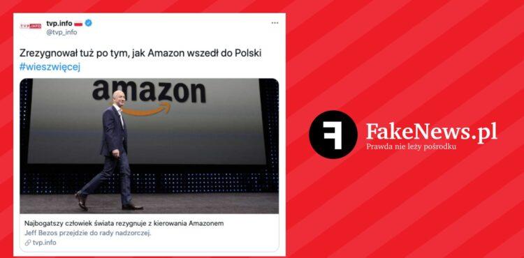 Nie, Jeff Bezos nie zrezygnował z funkcji CEO tuż po tym, jak Amazon wszedł do Polski